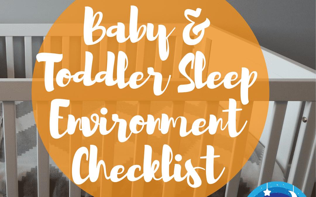 Baby & Toddler Sleep Enviornment Checklist