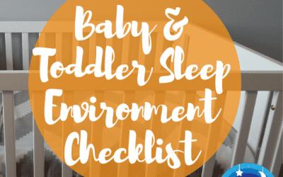Baby & Toddler Sleep Environment Checklist
